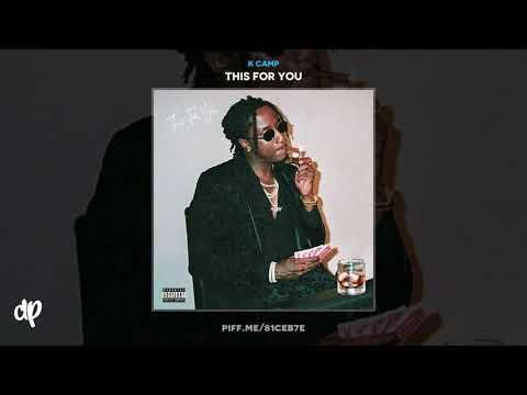 K Camp - Take It From Me [This For You]