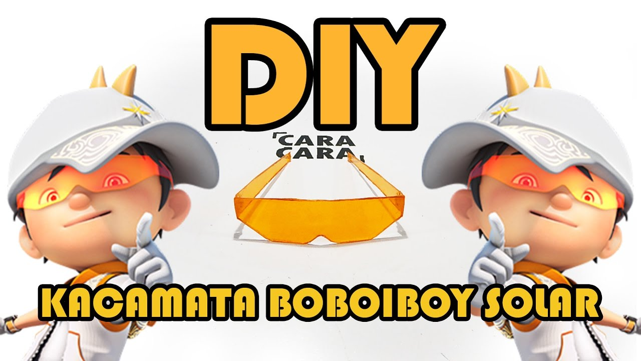 Cara Membuat Kacamata Boboiboy Solar Diy Youtube Topi Boboboy Making Glasses