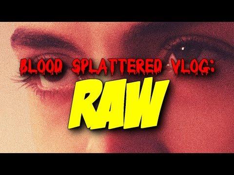 Raw (2017) – Blood Splattered Vlog (Horror Movie Review)