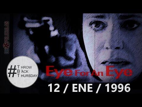 #TBT - Eye For An Eye (12 De Enero 1996)