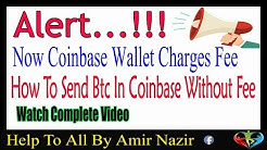 !!Alert !! Now Coinbase Charges Fee  - How To Send Btc Without Fee Using coinbase In Urdu Hindi