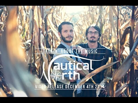 Nautical North - Talkin' about the Music