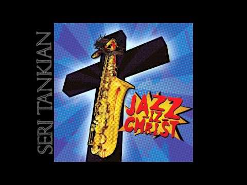 Serj Tankian - Yerevan To Paris - Jazz-Iz-Christ (2013)