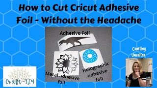 How to Cut Crİcut Adhesive Foil - Without the Headache