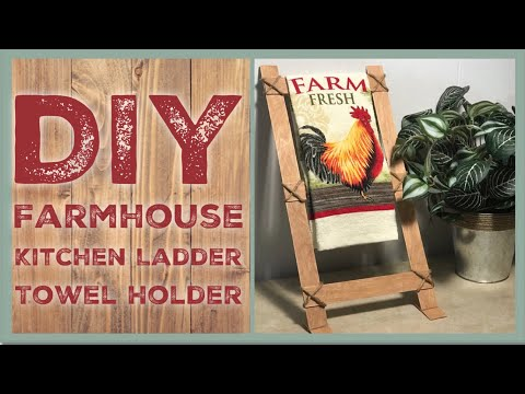 DIY Farmhouse Kitchen Towel Display Ladder - Rustic Farmhouse Kitchen Towel Decor Holder