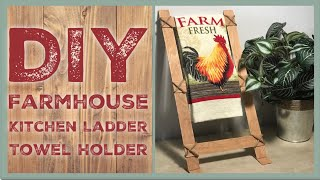 DIY Farmhouse Kitchen Towel Display Ladder - Rustic Farmhouse Kitchen Towel Decor Holder