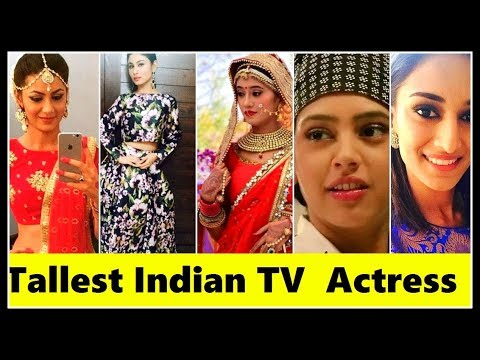 Top 10 Tallest Indian Tv Serial Actress 2018 You Don T Know 2018