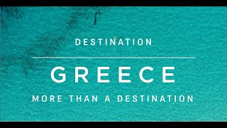 Greece | More than a Destination