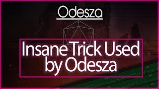 Odesza Likes to Use This Insane Trick!