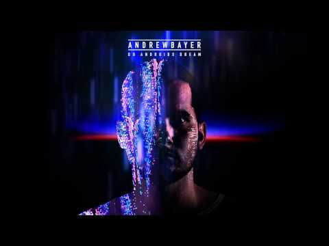Andrew Bayer - Do Androids Dream (Continuous Mix)