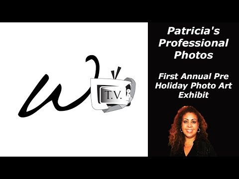 Patricia's Professional Photos - First Annual Pre Holiday Photo Art Exhibit Only On W.A.S.T.E T