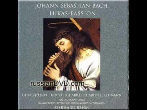 J  S  Bach   Pasión según S  Lucas, BWV 246   Gerhad Rehm