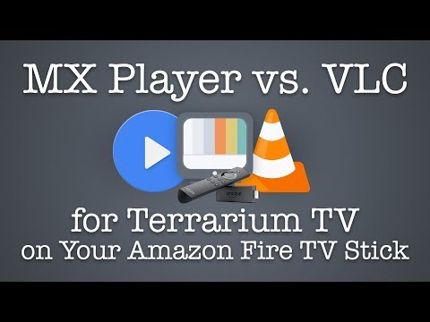 MX Player vs. VLC for Terrarium TV on Your Amazon Fire TV Stick
