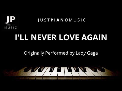 I'll Never Love Again (Piano Accompaniment) Lady Gaga