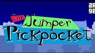 The Jumper Pickpocket-Walkthrough