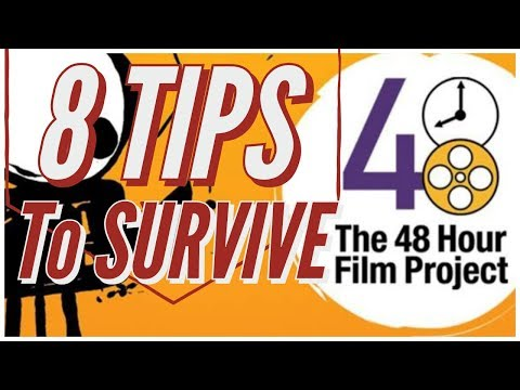 8 Tips To Survive The 48 Hour Film Project