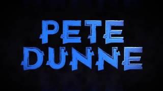 Pete Dunne Entrance Music & Video
