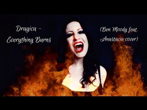 Dragica - Everything Burns (Ben Moody Feat. Anastacia Cover)