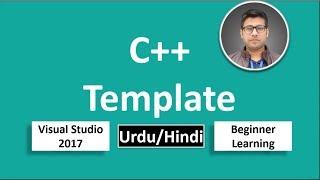 37. C++ in Urdu/Hindi Template Beginners Tutorial vs 2017
