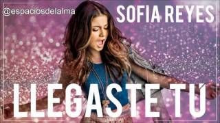 Llegaste tú – Sofía Reyes