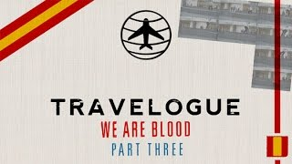 Travelogue - We Are Blood | Part 3: Barcelona
