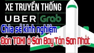 Kinh nghiệm đón TAXI UBER, GRAB ở Sân bay TÂN SƠN NHẤT - Saigon | Vietnam Family | HUY CƯỜNG TV
