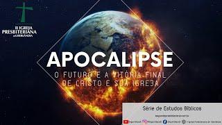 Estudo Bíblico - Apocalipse  - 25/06/2020 -  Pr. Honório Portes Jr.