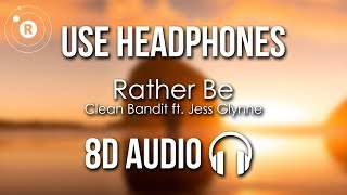Clean Bandit ft. Jess Glynne - Rather Be (8D AUDIO) Video