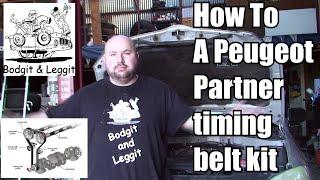 Video bodgit and leggit garage how to do a peugeot partner timing belt kit part 1 download MP3, 3GP, MP4, WEBM, AVI, FLV Juli 2018