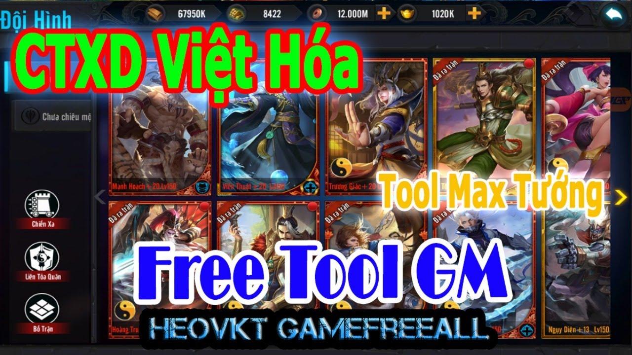 GameFreeAll 376: Game CTXĐ Việt Hoá (Android, PC)| Full Tướng +KNB + Free Tool GM [HeoVKT]
