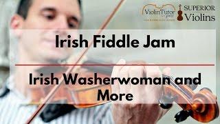 irish fiddle jam irish washerwoman and more