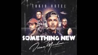 Tokio Hotel - Something New ( Dream Machine )