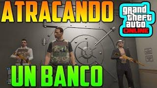 ATRACANDO UN BANCO!! - Gameplay GTA 5 Online 1.16 Atracos a Bancos