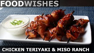 Grilled Chicken Teriyaki with Miso Ranch - Food Wishes
