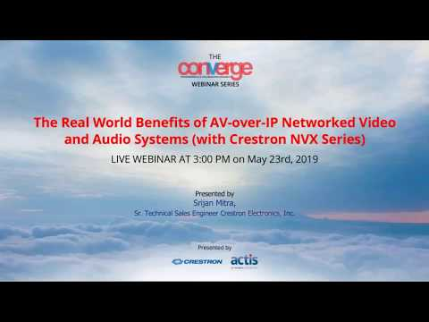 The Real World Benefits Of AV-over-IP Networked Video & Audio Systems (with Crestron DM NVX Series)