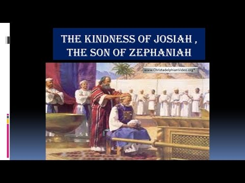 The Kindness of Josiah the son of Zephaniah