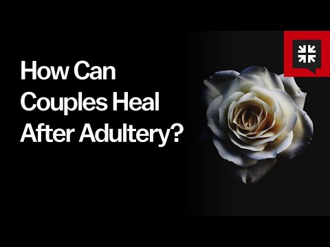 How Can Couples Heal After Adultery? // Ask Pastor John