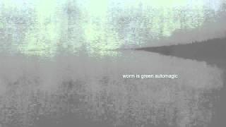 Watch Worm Is Green Shine video