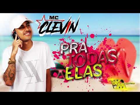 Mc Clevin - Pra todas Elas (WM Produtora) 2018  Dj Adriano costa e Dj John Mpc