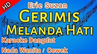 GERIMIS MELANDA HATI ( Erie suzan) - Karaoke Dangdut Original | HD