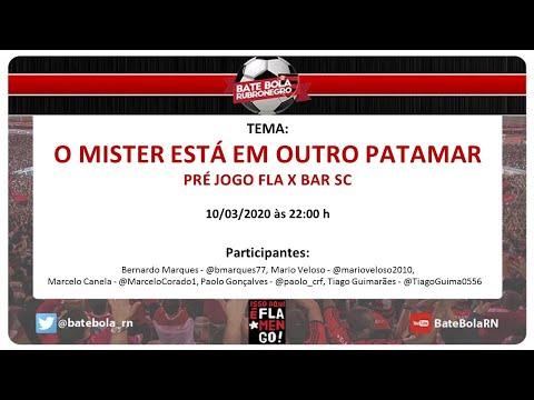145- #BBRN - O MISTER ESTÁ EM OUTRO PATAMAR - PRE JOGO FLA X BAR SC - 10/03/2020