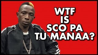 """The Meaning of """"Sco Pa Tu Manaa"""""""