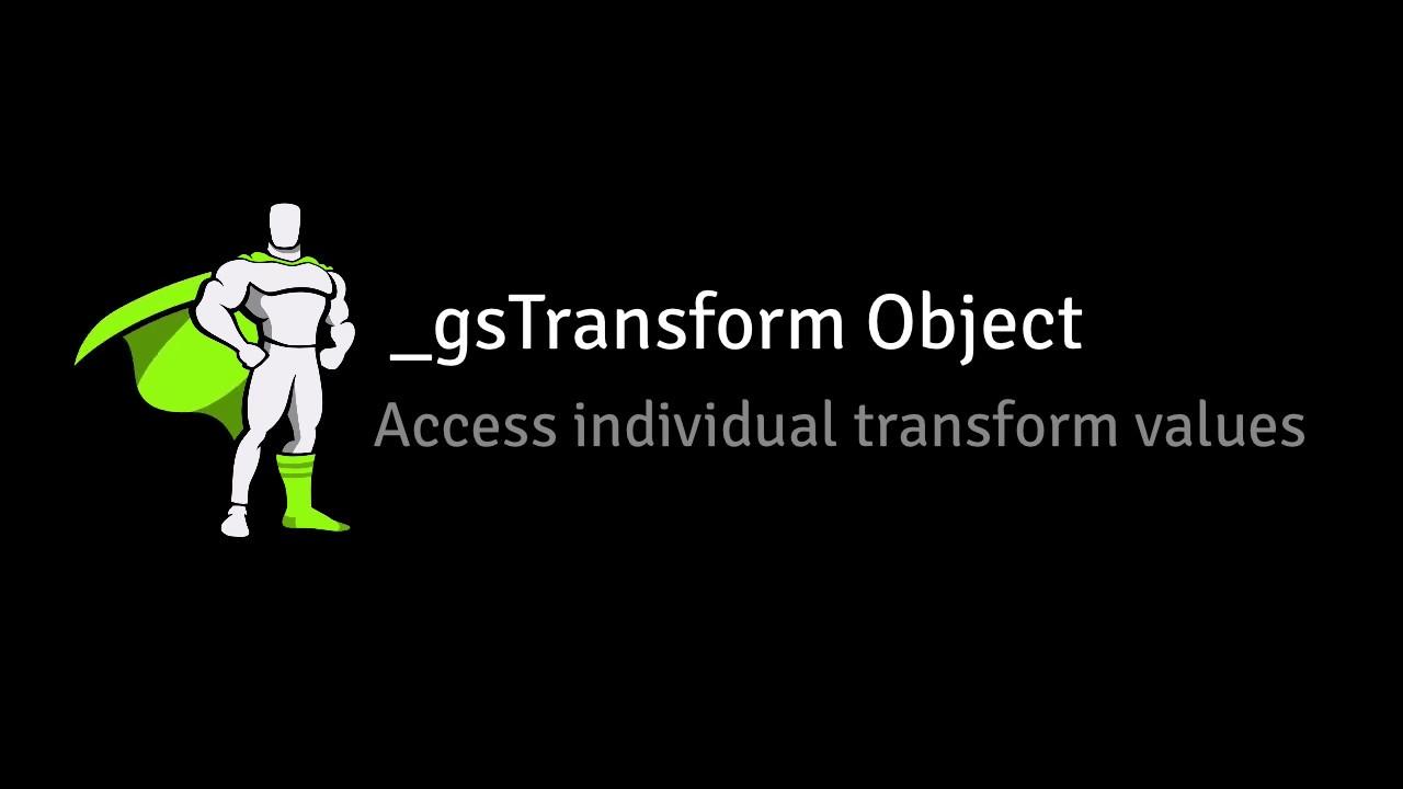 GSAP's _gsTransform Object Exposed - Learning Center - GreenSock