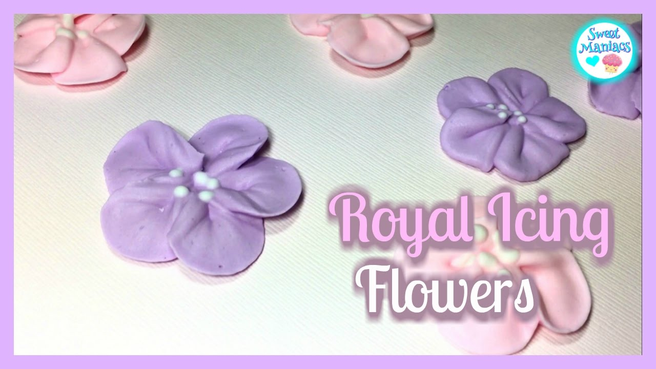 Royal Icing Flowers Sweet Maniacs Youtube