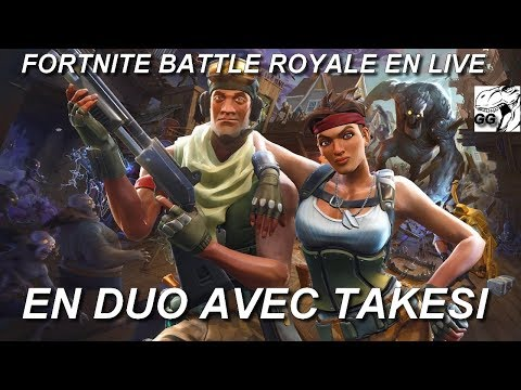 [FR/PC/LIVE] Fortnite  en duo avec Takési!