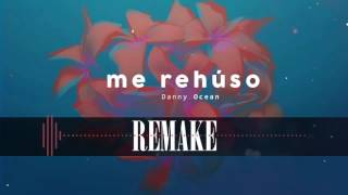 Danny Ocean - Me Rehuso // Remake 80% // + FLP (By @DJMarioRD)