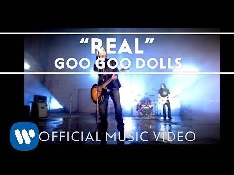 "Goo Goo Dolls - ""Real"" [Official Video]"