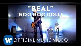 Goo Goo Dolls - Real [Official Video] YouTube Videos