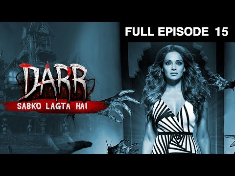 Darr Sabko Lagta Hai | Full Episode - 15 | Bipasha Basu | And TV