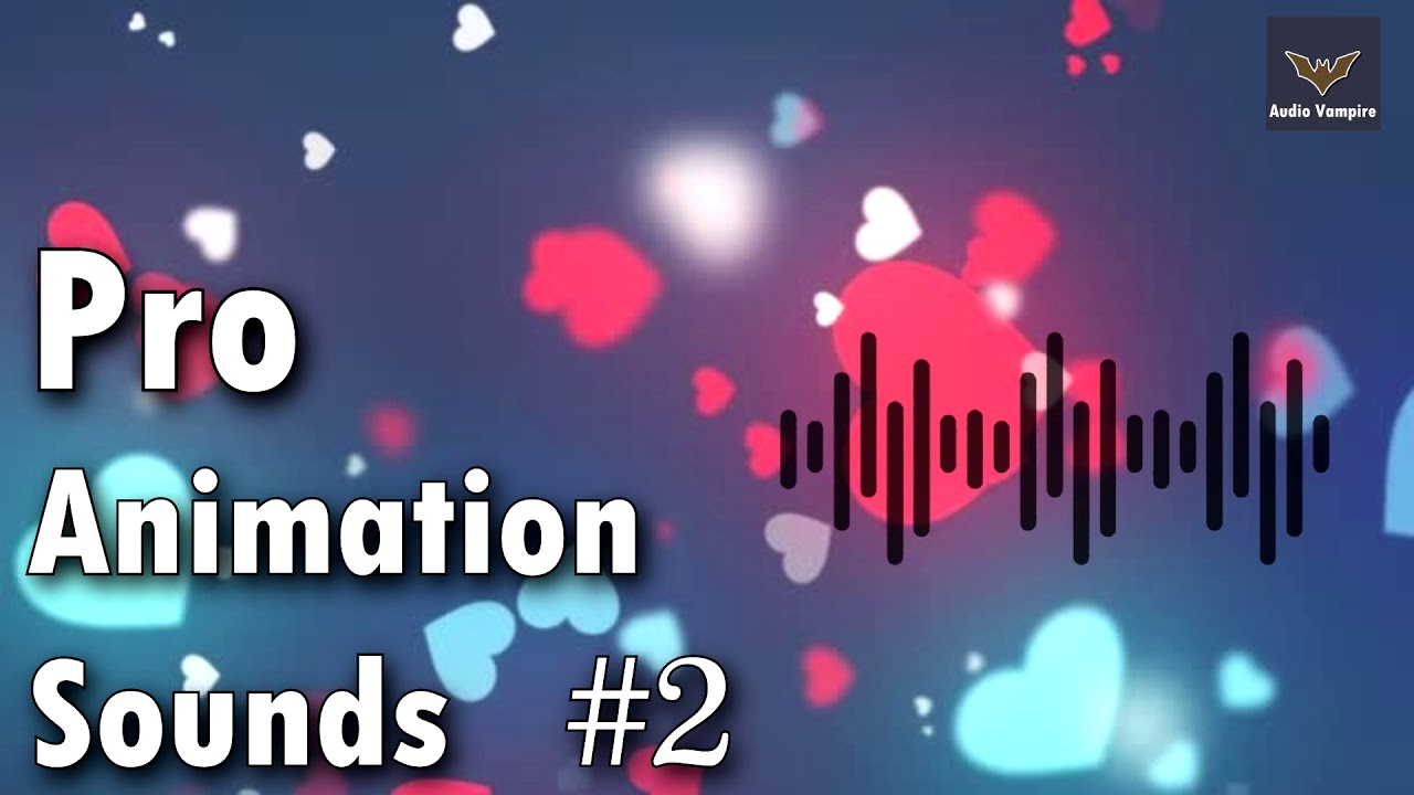 Pro Animation Sounds #3 | Free Animation Sound Effects | Free Sound Effects NO COPYRIGHT